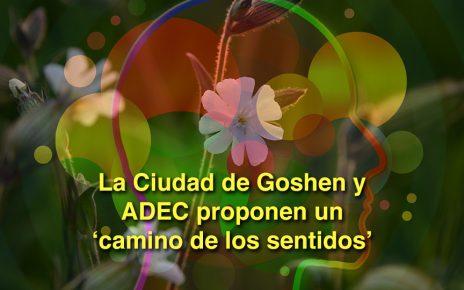 La Ciudad de Goshen y ADEC proponen un 'camino de los sentidos'