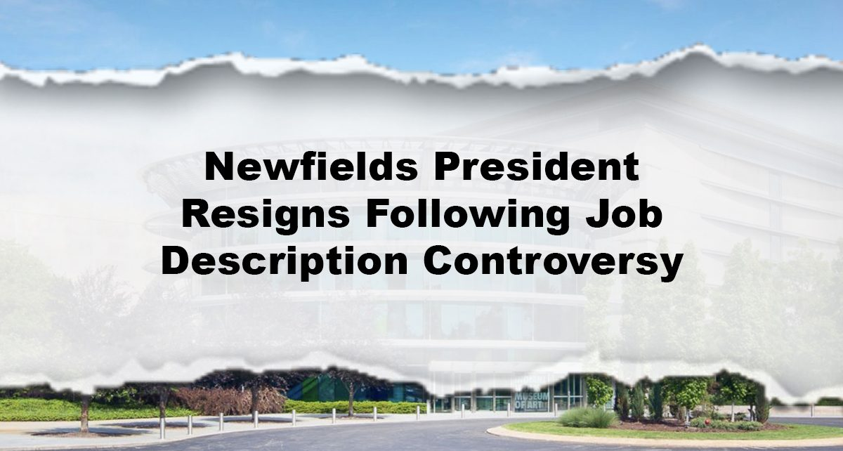 Newfields President Resigns Following Job Description Controversy