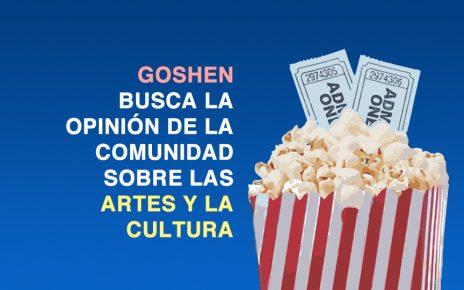 GOSHEN BUSCA LA OPINIÓN DE LA COMUNIDAD SOBRE LAS ARTES Y LA CULTURA