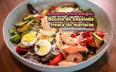 Almuerzo entre amigos: Receta de ensalada fresca de mariscos